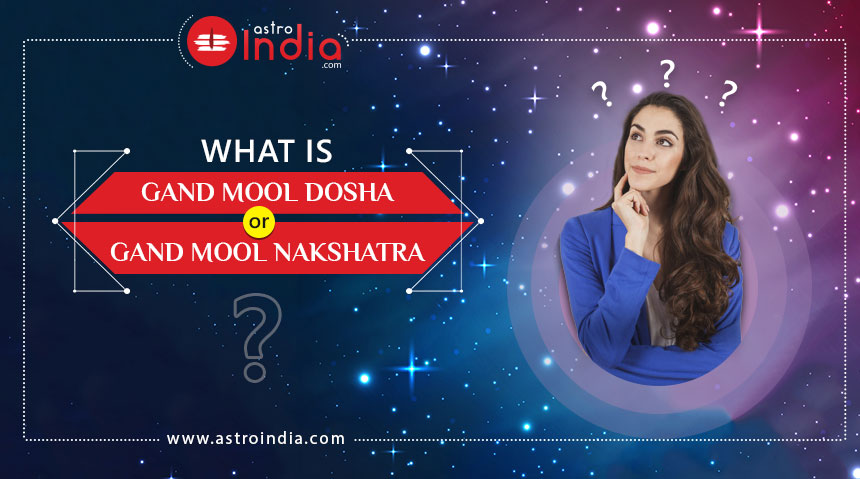 What is Gand Mool Dosha or Gand Mool Nakshatra? - Astro India