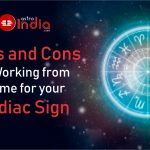 Pros and Cons of Working from Home for your Zodiac Sign