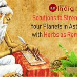 Solutions to Strengthen Your Planets in Astrology with Herbs as Remedies